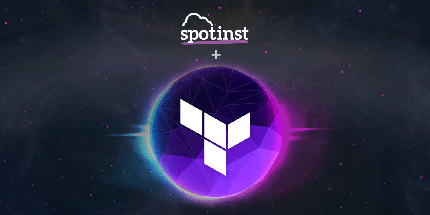 Spotinst & Terraform Getting Started: Create A Cost-Efficient Auto