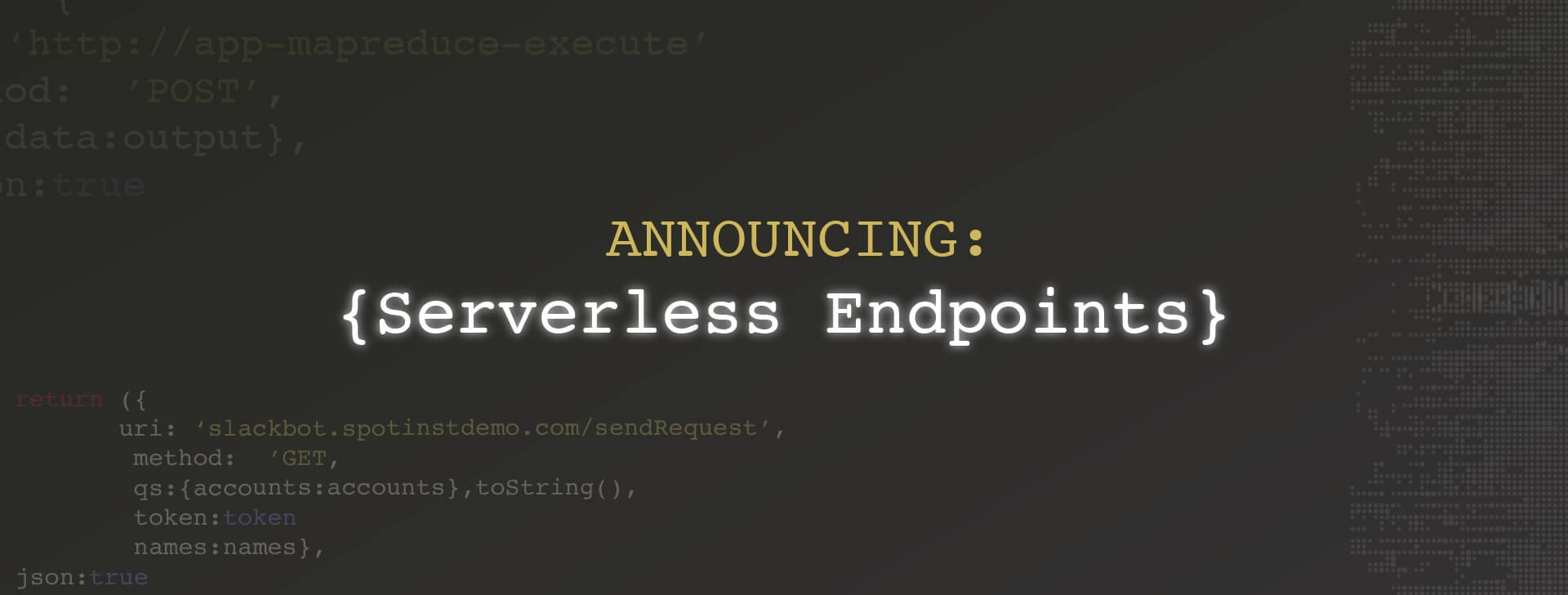 Announcing: Spotinst Serverless Endpoints