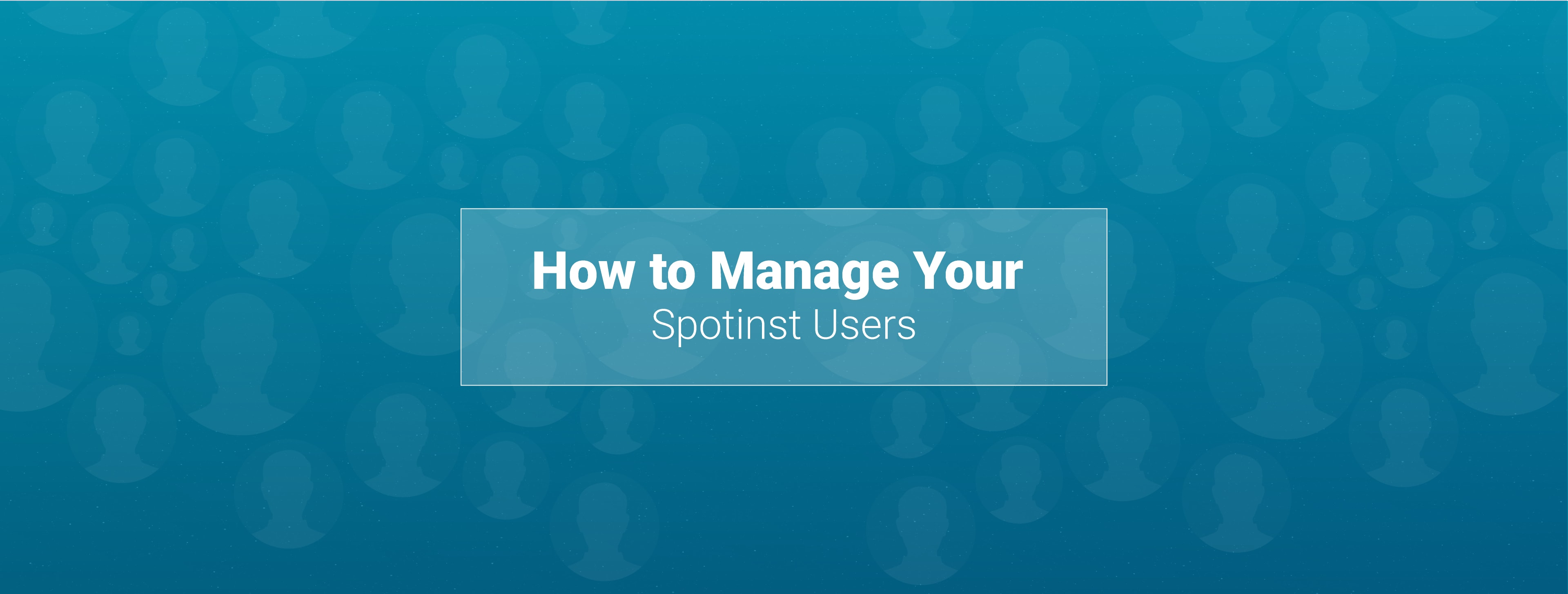 How to manage your Spotinst organization users