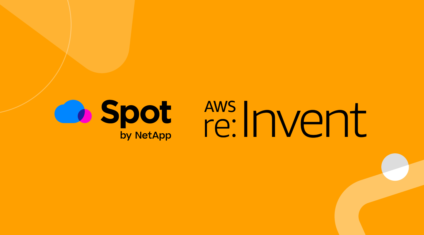 AWS re:Invent 2020 and Spot by NetApp blog